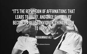 quote-Muhammad-Ali-its-the-repetition-of-affirmations-that-leads-89727